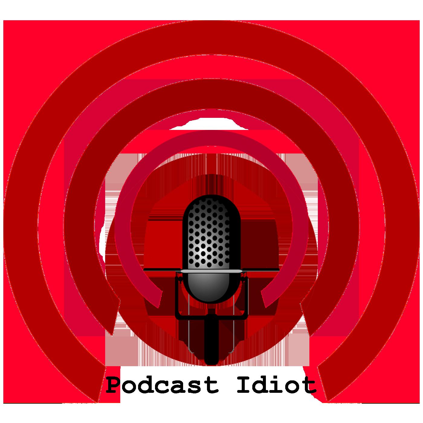 Podcast Idiot